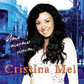 Capa do CD Ame Mesmo Assim, Cristina Mel